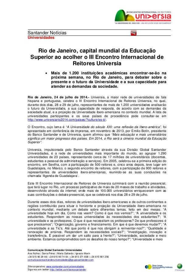 Comunicação Global Santander Universidades Ana Núñez | Sonia Pérez | Marta Gallardo | Ignacio Marín +34 615 90 29 46 | +34...