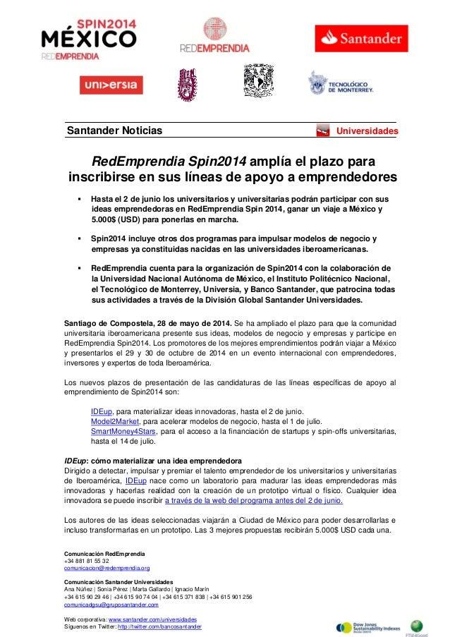 Comunicación RedEmprendia +34 881 81 55 32 comunicacion@redemprendia.org Comunicación Santander Universidades Ana Núñez | ...