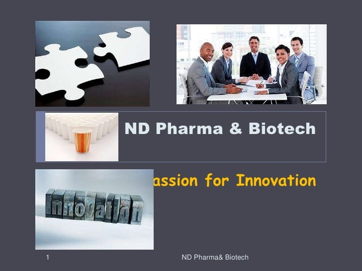ND Pharma & Biotech<br />PassionforInnovation<br />1<br />ND Pharma& Biotech<br />