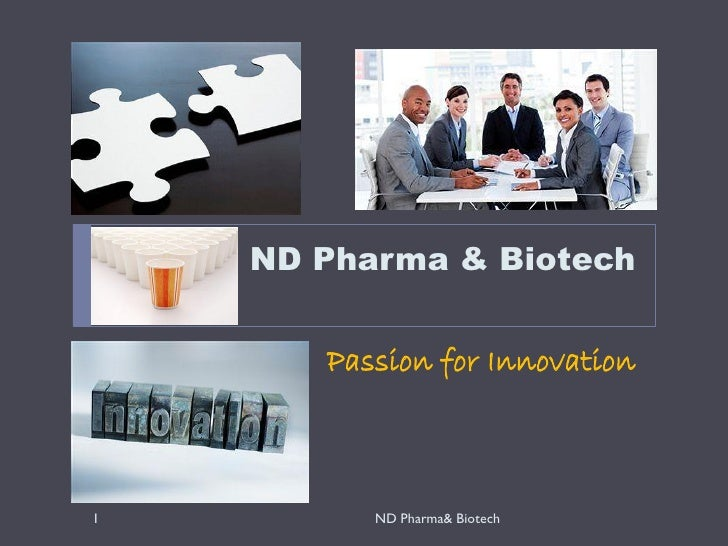 ND Pharma & Biotech       Passion for Innovation1         ND Pharma& Biotech