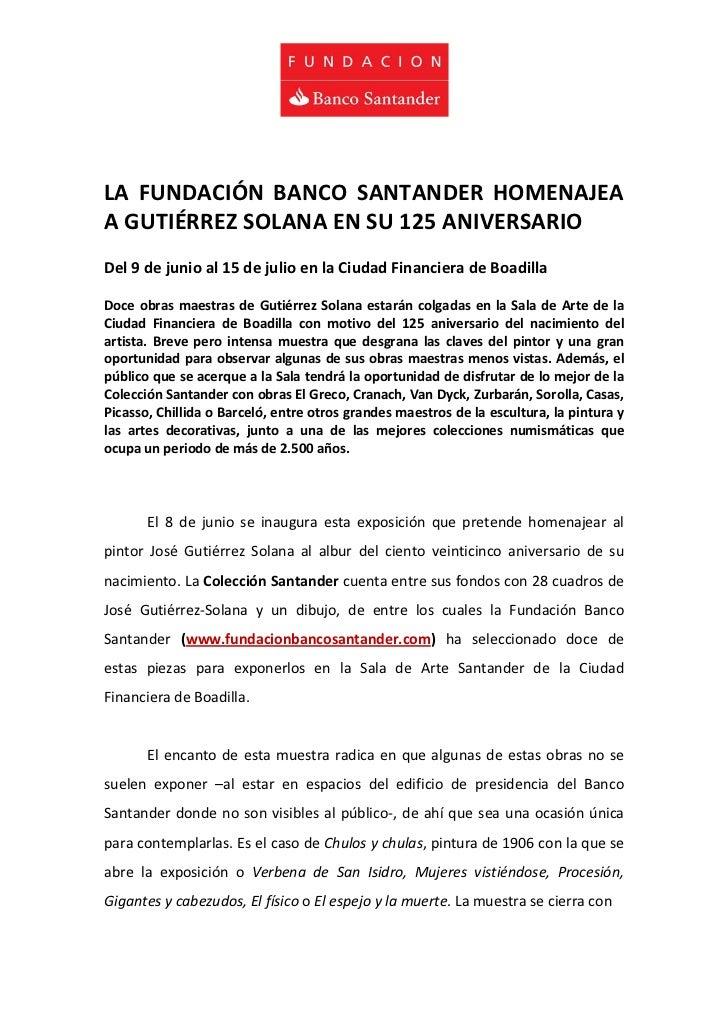 LA FUNDACIÓN BANCO SANTANDER HOMENAJEAA GUTIÉRREZ SOLANA EN SU 125 ANIVERSARIODel 9 de junio al 15 de julio en la Ciudad F...