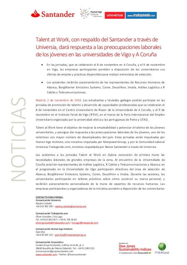 CONTACTO PARA PRENSA: Comunicación Universia Natalia Carballo +34 615 903 350 – natalia.carballo@universia.net Comunicació...