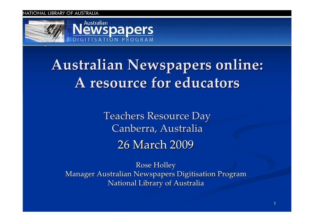 AustralianNewspapersonline:   Aresourceforeducators             TeachersResourceDay             Canberra,Australia...