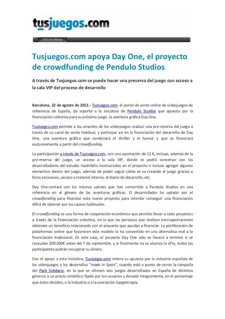 Tusjuegos.com apoya Day One, el proyectode crowdfunding de Pendulo StudiosA través de Tusjuegos.com se puede hacer una pre...