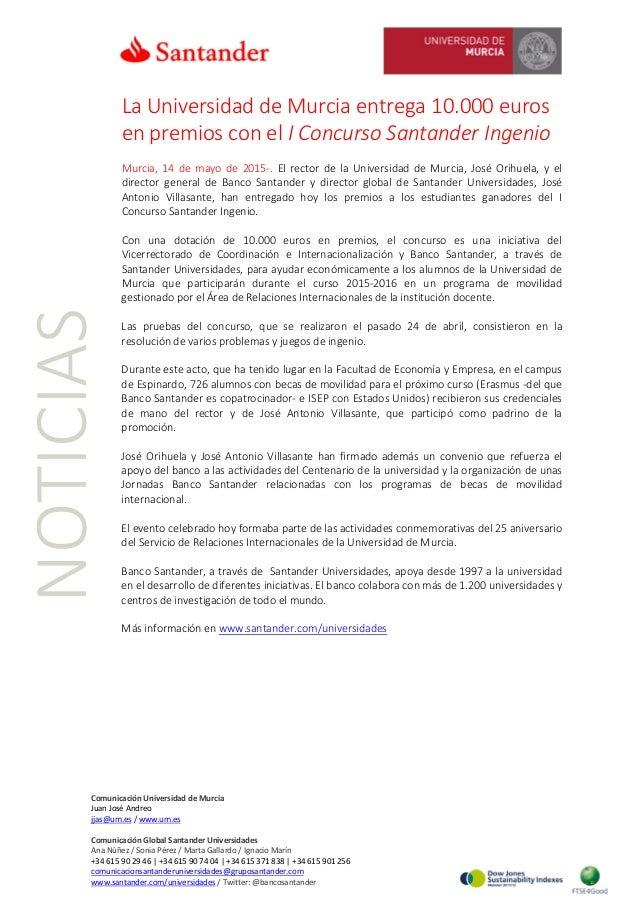 NOTICIAS La Universidad de Murcia entrega 10.000 euros en premios con el I Concurso Santander Ingenio Murcia, 14 de mayo d...