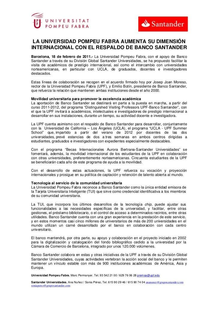 LA UNIVERSIDAD POMPEU FABRA AUMENTA SU DIMENSIÓNINTERNACIONAL CON EL RESPALDO DE BANCO SANTANDERBarcelona, 18 de febrero d...
