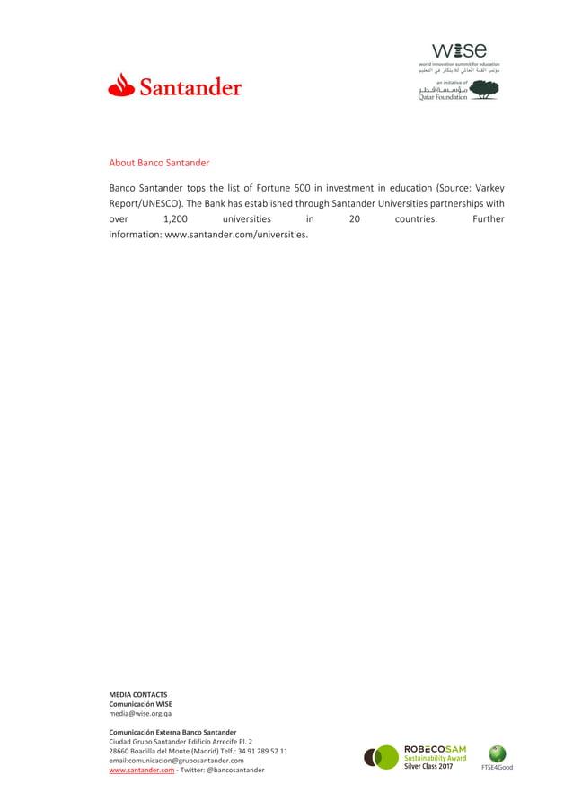MEDIA CONTACTS Comunicación WISE media@wise.org.qa Comunicación Externa Banco Santander Ciudad Grupo Santander Edificio Ar...