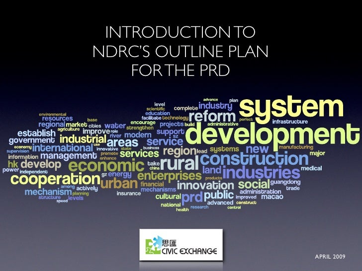 CHINA UPDATE  INTRODUCTION TO      APRIL 2009 PLAN NDRC'S OUTLINE     FOR THE PRD                            APRIL 2009