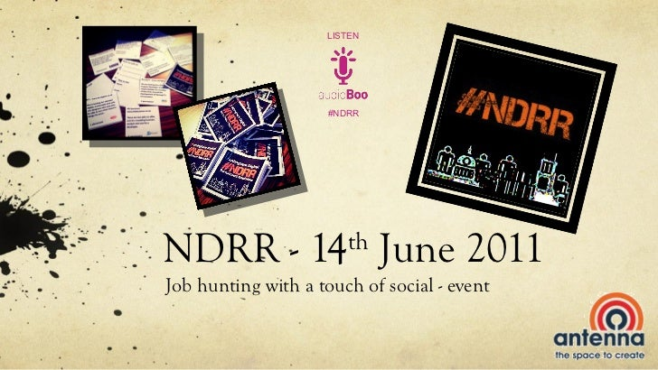 NDRR - 14 th  June 2011 Job hunting with a touch of social - event #NDRR LISTEN