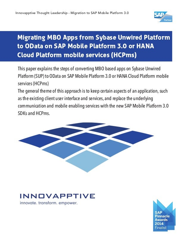 Migrating MBO Apps from Sybase Unwired Platform to OData on SAP Mobile Platform 3.0 or HANA Cloud Platform mobile services...