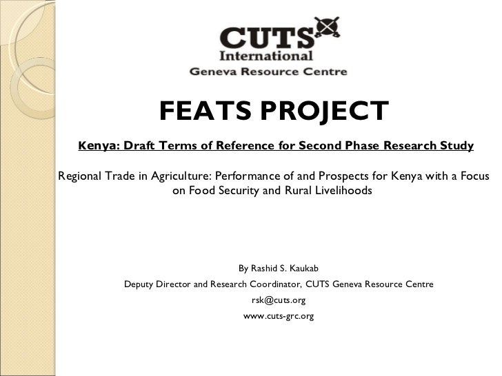 FEATS PROJECT Kenya : Draft Terms of Reference for Second Phase Research Study Regional Trade in Agriculture: Performance ...