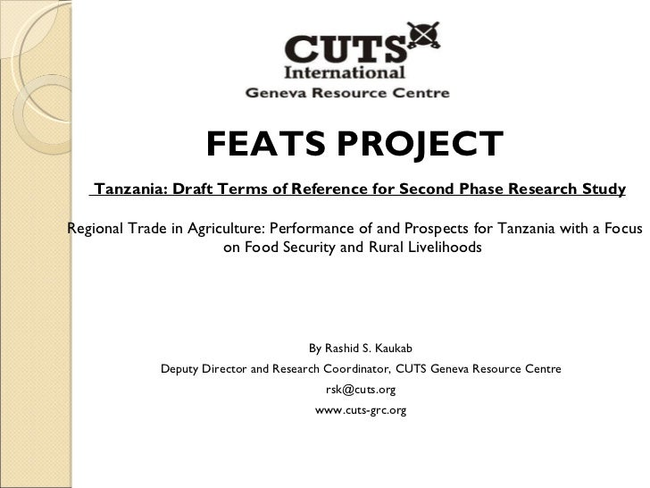FEATS PROJECT Tanzania: Draft Terms of Reference for Second Phase Research Study Regional Trade in Agriculture: Performanc...