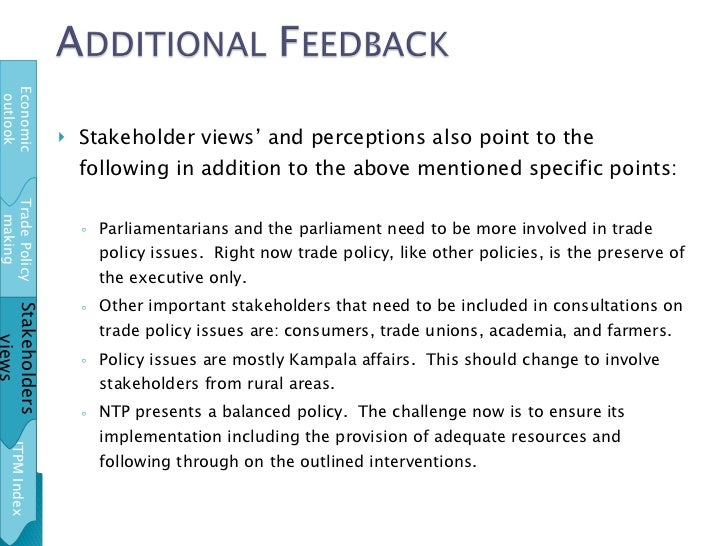 <ul><li>Stakeholder views' and perceptions also point to the following in addition to the above mentioned specific points:...