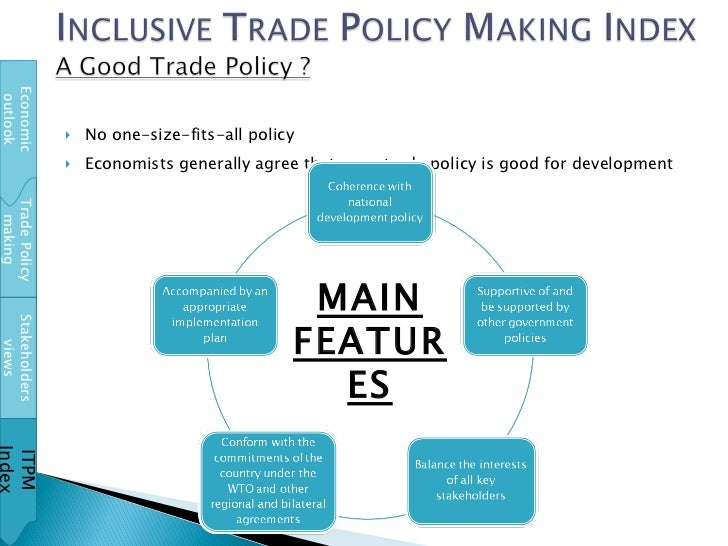 <ul><li>No one-size-fits-all policy </li></ul><ul><li>Economists generally agree that open trade policy is good for develo...