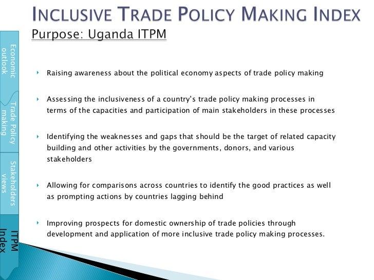 <ul><li>Raising awareness about the political economy aspects of trade policy making </li></ul><ul><li>Assessing the inclu...