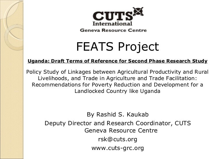 FEATS Project Uganda: Draft Terms of Reference for Second Phase Research Study Policy Study of Linkages between Agricultur...