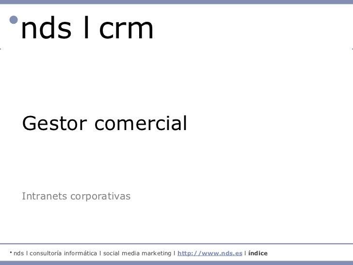 ●nds l crm      nds l crm                         l gestor comercial      Gestor comercial      Intranets corporativas●   ...