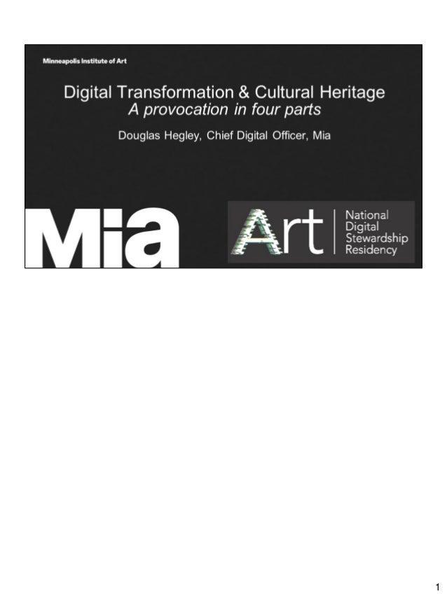 Keynote Address: Digital Transformation & Cultural Heritage, A provocation in four parts Slide 1