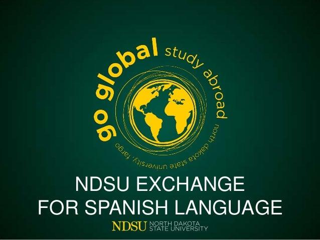NDSU EXCHANGE FOR SPANISH LANGUAGE
