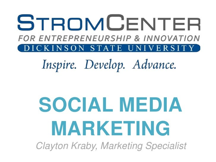 SOCIAL MEDIAMARKETING<br />Clayton Kraby, Marketing Specialist<br />