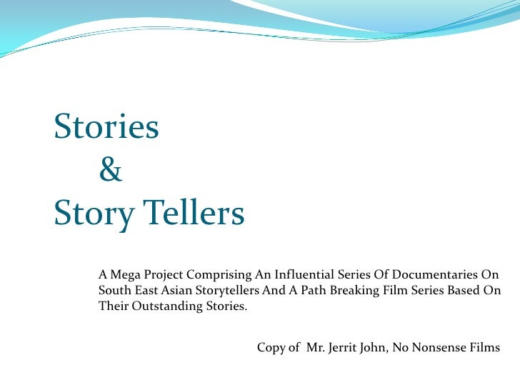 Stories<br />     &<br />Story Tellers<br />A Mega Project Comprising An Influential Series Of Documentaries On South East...