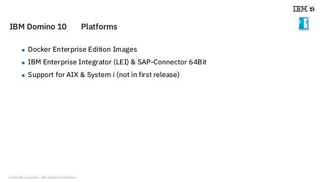© 2018 IBM Corporation - IBM Collaboration Solutions IBM Domino 10 Platforms  Docker Enterprise Edition Images  IBM Ente...