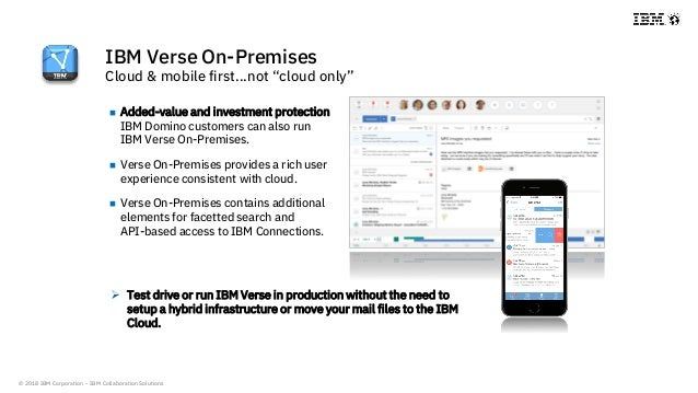 """© 2018 IBM Corporation - IBM Collaboration Solutions IBM Verse On-Premises Cloud & mobile first…not """"cloud only""""  Added-v..."""