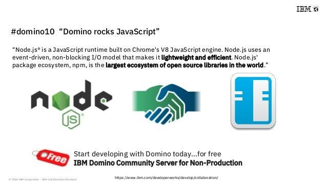 "© 2018 IBM Corporation - IBM Collaboration Solutions ""Node.js® is a JavaScript runtime built on Chrome's V8 JavaScript eng..."