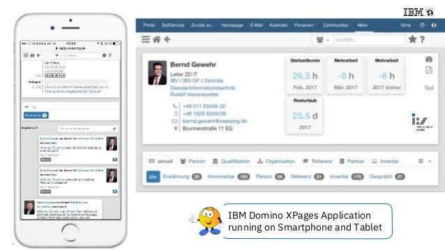 © 2018 IBM Corporation - IBM Collaboration Solutions IBM Domino XPages Application running on Smartphone and Tablet