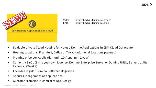 © 2018 IBM Corporation - IBM Collaboration Solutions  Scalable private Cloud Hosting for Notes / Domino Applications in I...