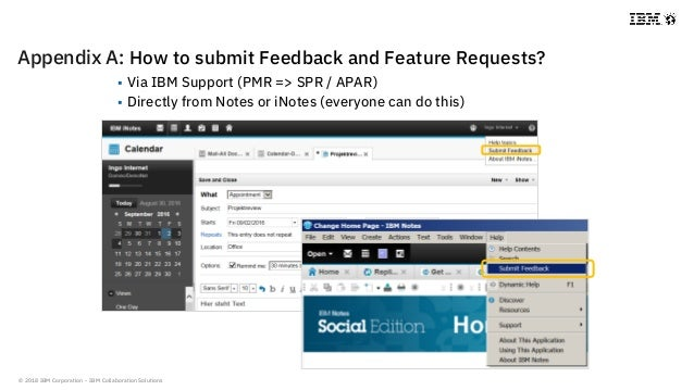 © 2018 IBM Corporation - IBM Collaboration Solutions Appendix A: How to submit Feedback and Feature Requests?  Via IBM Su...
