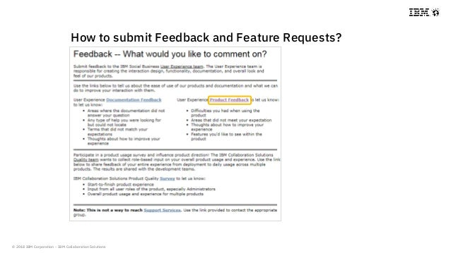 © 2018 IBM Corporation - IBM Collaboration Solutions How to submit Feedback and Feature Requests?