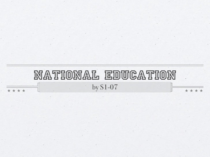 NATIONAL EDUCATION        by S1-07
