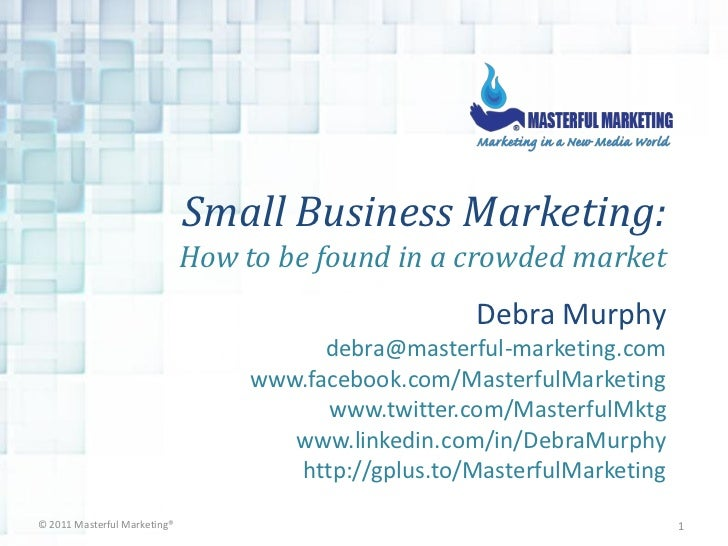 Small Business Marketing:                              How to be found in a crowded market                                ...