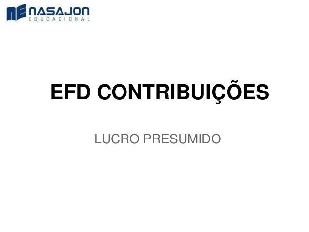 EFD CONTRIBUIÇÕES LUCRO PRESUMIDO