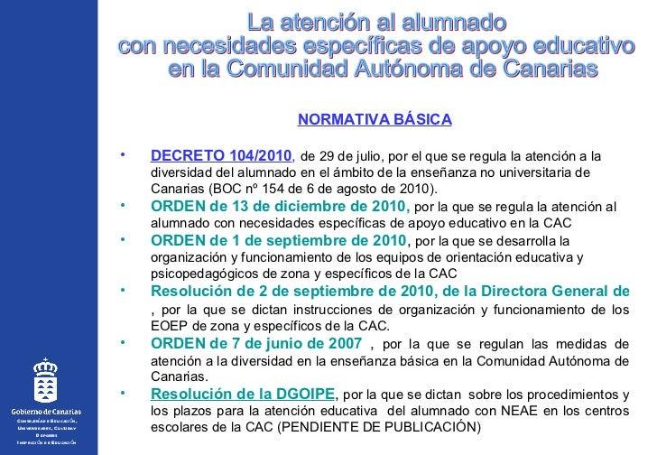 La atención al alumnado con necesidades específicas de apoyo educativo en la Comunidad Autónoma de Canarias <ul><li>NORMAT...