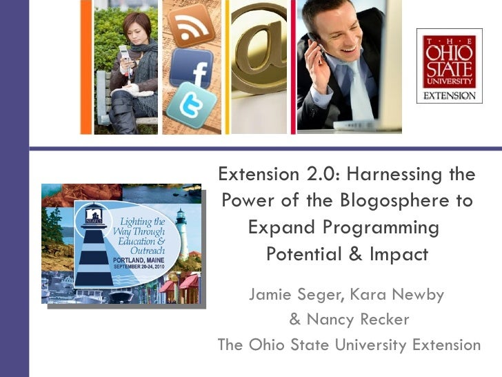 Extension 2.0: Harnessing thePower of the Blogosphere to   Expand Programming     Potential & Impact    Jamie Seger, Kara ...