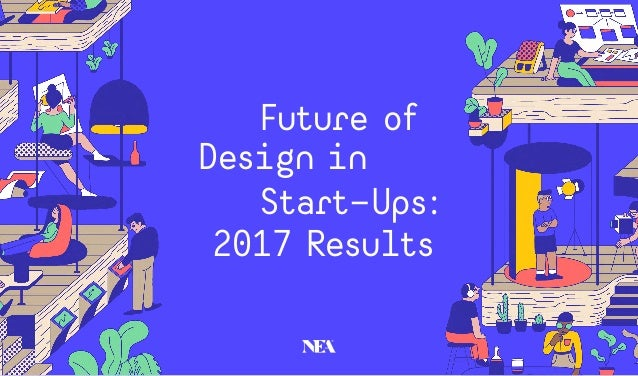 Future of Design in 					Start-Ups: 2017 Results