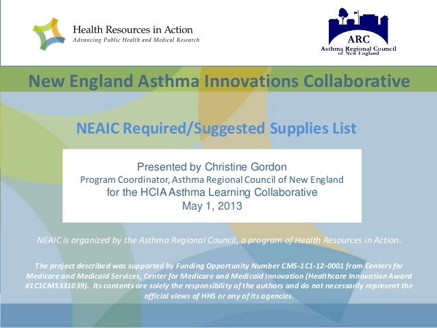 New England Asthma Innovations Collaborative NEAIC Required/Suggested Supplies List Presented by Christine Gordon Program ...