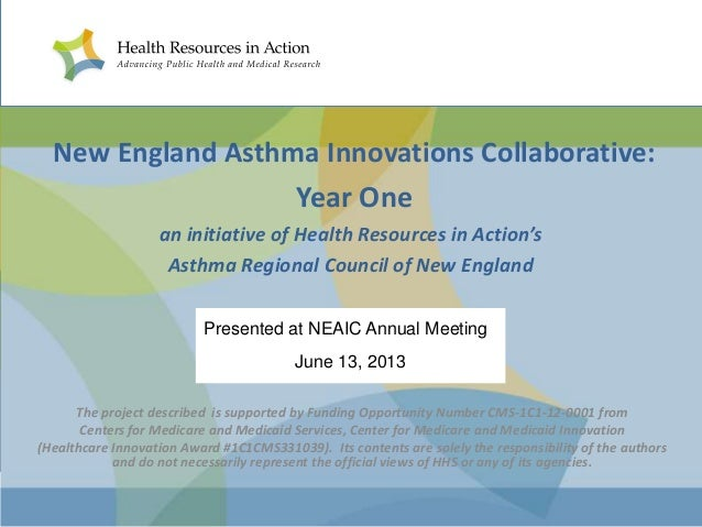 New England Asthma Innovations Collaborative: Year One an initiative of Health Resources in Action's Asthma Regional Counc...