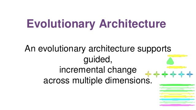 Neal Ford and Rebecca Parsons- Building Evolutionary Architectures (Evolution)