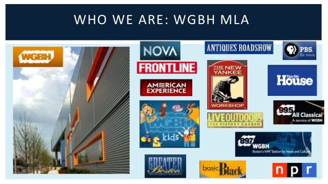 WHO WE ARE: WGBH MLA