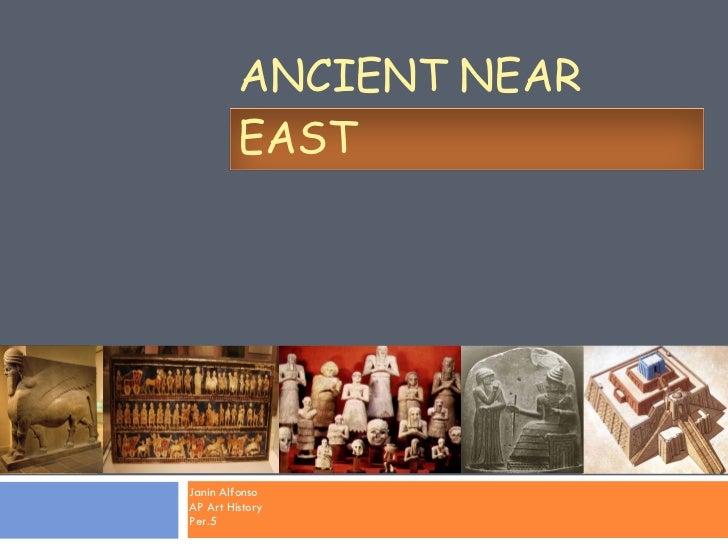Janin Alfonso AP Art History Per.5 ANCIENT NEAR EAST