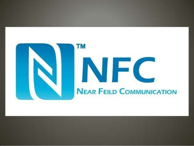 NEAR FIELD COMMUCATION (NFC)  • NFC (near field communication) is a wireless technology which allows for the transfer of d...