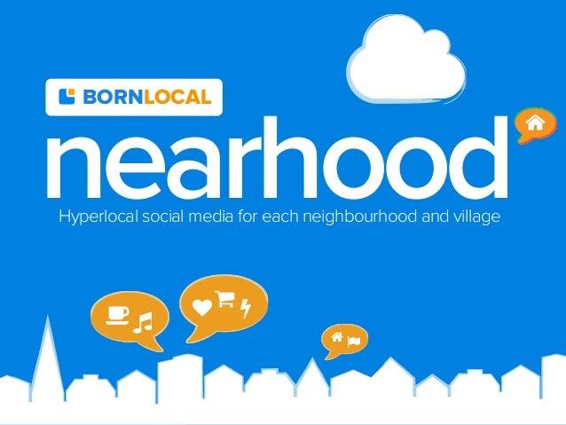 BORNLOCAL  nearhood Hyperlocal social media for each neighbourhood and village      