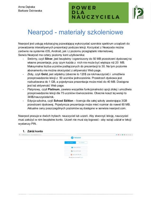 Anna Dąbska Barbara Ostrowska Nearpod - materiały szkoleniowe Nearpod jest usługą edukacyjną pozwalającą...