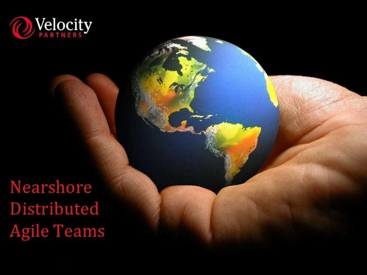 Nearshore DistributedAgile Teams<br />