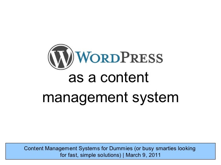 as a content  management system Content Management Systems for Dummies (or busy smarties looking  for fast, simplesolutio...
