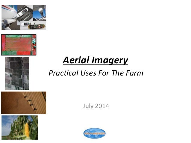 Aerial Imagery Practical Uses For The Farm July 2014