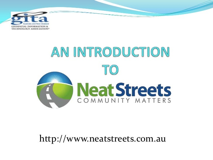 AN INTRODUCTIONTO<br />http://www.neatstreets.com.au<br />